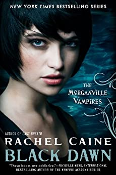 Black Dawn: The Morganville Vampires by [Caine, Rachel]