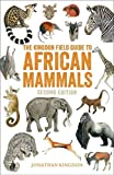 The Kingdon Field Guide to African Mammals: Second Edition