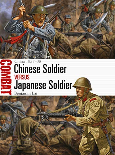 Chinese Soldier vs Japanese Soldier: China 1937–38 (Combat)