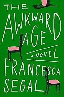 Book Cover: The Awkward Age: A Novel