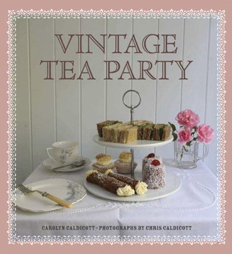Vintage Tea Party by Carolyn Caldicott