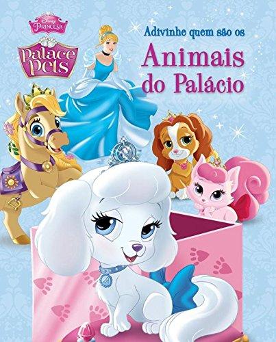Disney Palace Pets. Adivinha Quem São os Animais do Palácio - Volume 1