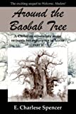 Around the Baobab Tree, E. Charlese Spencer, 1587365545