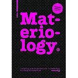 Materiology: L'Essentiel Sur Les Materiaux Et Technologies A L'Usage Des Createurs