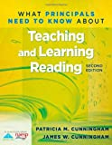 What Principals Need to Know about Teaching and Learning Reading (2nd Edition), Cunningham, Patricia Marr and Cunningham, James W., 1936765535