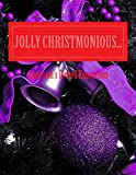 Jolly CHRISTMONIOUS...: Jolly Christmas (Jolly CHRISTMONIOUS TIME)