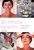 img - for 10-Minute Facelift: Lessen the Signs of Ageing the Natural Way (Hamlyn Health & Well Being) by Thomas, Tessa (2004) Paperback book / textbook / text book