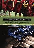 Set Apart for the Gospel, Raymond Smith, 1419609181