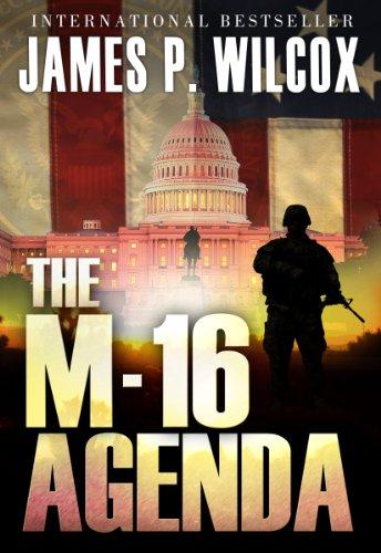 The M-16 Agenda by [Wilcox, James P.]