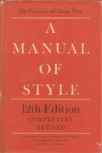 A Manual of Style - 12th Edition, Completely Revised