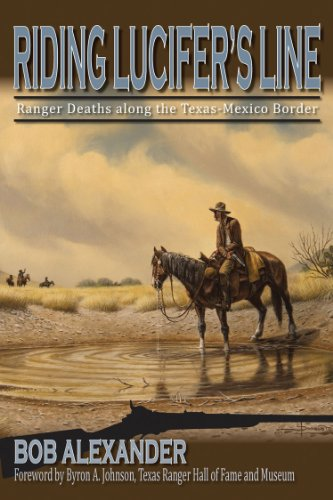 Riding Lucifer's Line: Ranger Deaths along the Texas-Mexico Border (Frances B. Vick Series)