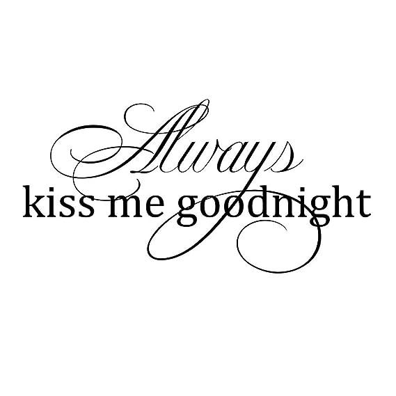 Nicole always kiss me goodnight