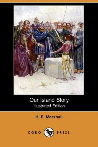 Our Island Story (Illustrated Edition) (Dodo Press)