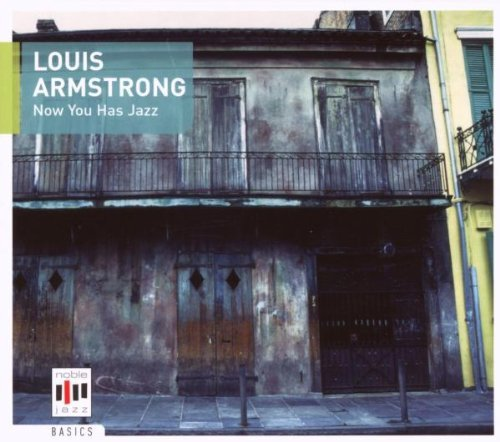 Louis Armstrong - How you has jazz<br>Now You Has Jazz (2007) [FLAC] Download