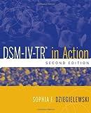 DSM-IV-TR in Action by Sophia F. Dziegielewski (2010-09-21)