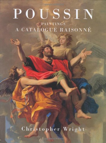 Poussin Paintings: A Catalogue Raisonne