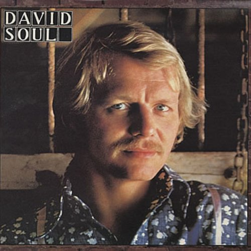 David Soul  - Don't Give Up On Us