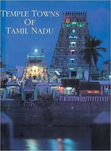 Temple Towns of Tamil Nadu: George Michell: 9788185026213