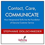 Contact, Care, Communicate: How Interpersonal Skills Are the Foundation of Genuine Customer Service | Stephanie Dollschnieder
