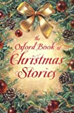 The Oxford Book of Christmas Stories, Dennis Pepper, 0192782444