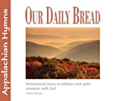 Our Daily Bread - Appalachian Hymns - Volume 13 by Various
