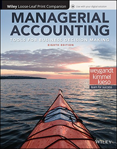 Managerial Accounting: Tools for Business Decision Making, 8e WileyPLUS + Loose-leaf