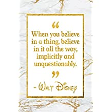 When You Believe In A Thing, Believe In It All The Way, Implicitly And Unquestionably: Golden Marble Walt Disney Quote Inspirational Notebook