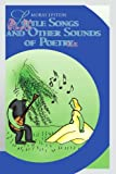 Little Songs and Other Sounds of Poetry, Moray Epstein, 0595162894