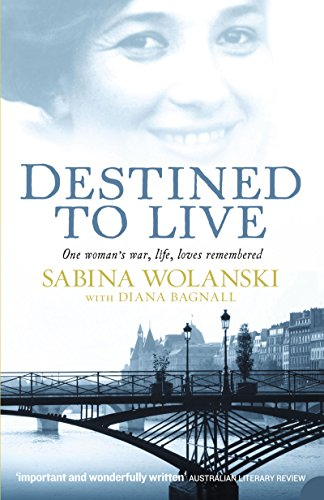 Destined to Live: One Woman's War, Life, Loves Remembered cover