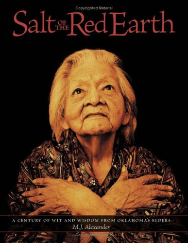 Read Online Salt of the Red Earth: A Century of Wit and Wisdom from Oklahoma's Elders pdf epub