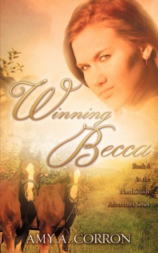 Winning Becca (Northwoods Adventures) (Mall Northwood)