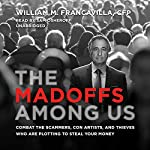 The Madoffs Among Us | William M. Francavilla CFP