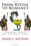 From Ritual to Romance, Jessie L. Weston, 1496002830