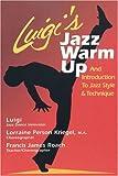 Luigi's Jazz Warm Up: An Introduction to Jazz Style & Technique: An Introduction to Jazz Style and Technique