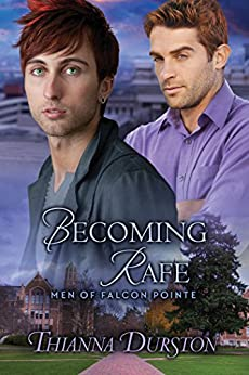 Becoming Rafe (Men of Falcon Pointe Book 3) by [Durston, Thianna]
