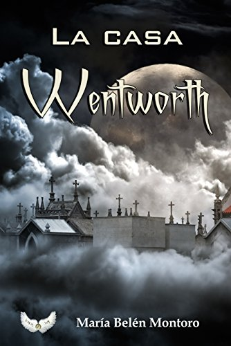 La casa Wentworth (Spanish Edition) by [Montoro, María Belén]
