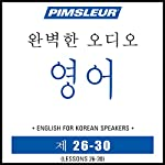 ESL Korean Phase 1, Unit 26-30: Learn to Speak and Understand English as a Second Language with Pimsleur Language Programs |  Pimsleur