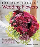 The New Book of Wedding Flowers, Joanne O'Sullivan, 1579909604