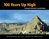 100 Years up High, Janet Neuhoff Robertson and James E. Fell, 0984221395