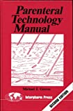 Parenteral Technology Manual, Groves, Michael J., 0935184104