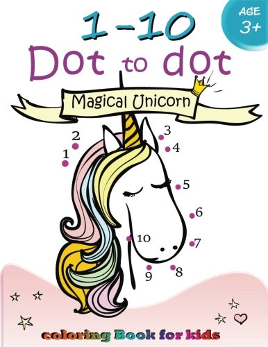 1-10 Dot to dot Magical Unicorn coloring book for kids Ages