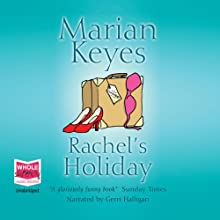Rachel's Holiday Audiobook by Marian Keyes Narrated by Gerri Halligan