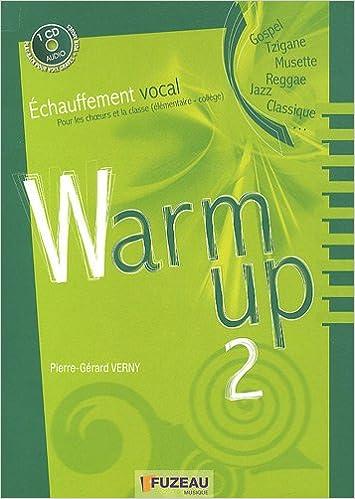 Livres gratuits Warm up 2 : Echauffement vocal pour les choeurs et les classes (1CD audio) pdf ebook