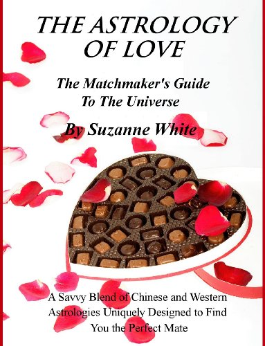 THE ASTROLOGY OF LOVE: THE MATCHMAKER'S GUIDE TO THE UNIVERSE Kindle Edition