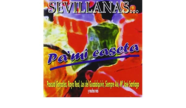 Pa Mi Caseta - Sevillanas: Various Artists: Amazon.es: Música