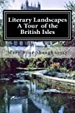 img - for Literary Landscapes--A Tour of the British Isles, Ireland, Scotland, England book / textbook / text book