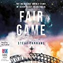 Fair Game: The Incredible Untold Story of Scientology in Australia Audiobook by Steve Cannane Narrated by Steve Cannane