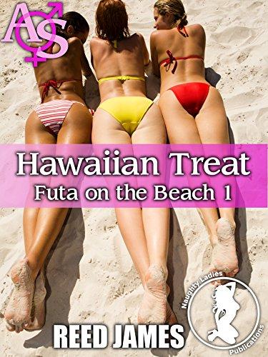 Hawaiian Treat (Futa on the Beach 1) (Futa-on-Female, Cuckolding, Menage, Hot Wife Erotica)