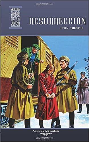 Resurrección: Volume 50 (Ariel Juvenil Ilustrada): Amazon.es: León Tolstoi: Libros
