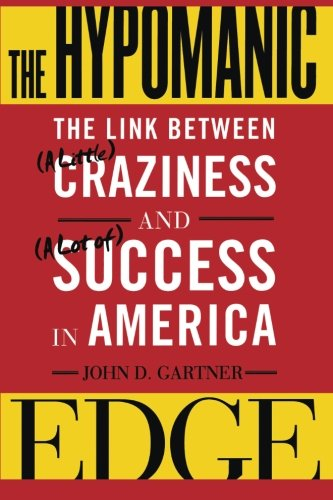 The Hypomanic Edge: The Link Between a Little Craziness and a Lot Of Success in America: Amazon.es: John Gartner: Libros en idiomas extranjeros